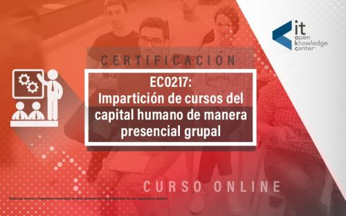 EC0217 Impartición de cursos del capital humano de manera presencial grupal