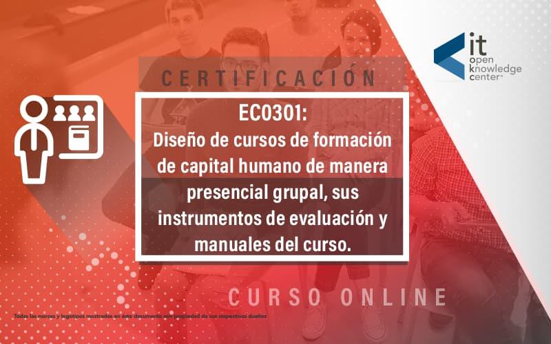 EC0301 Diseño de cursos de formación de capital humano de manera presencial y grupal,sus instrumentos de evaluación y manuales del curso