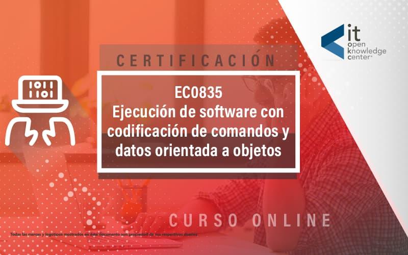 EC0835 Ejecución de software con codfificación de comandos y datos orientada a objetos